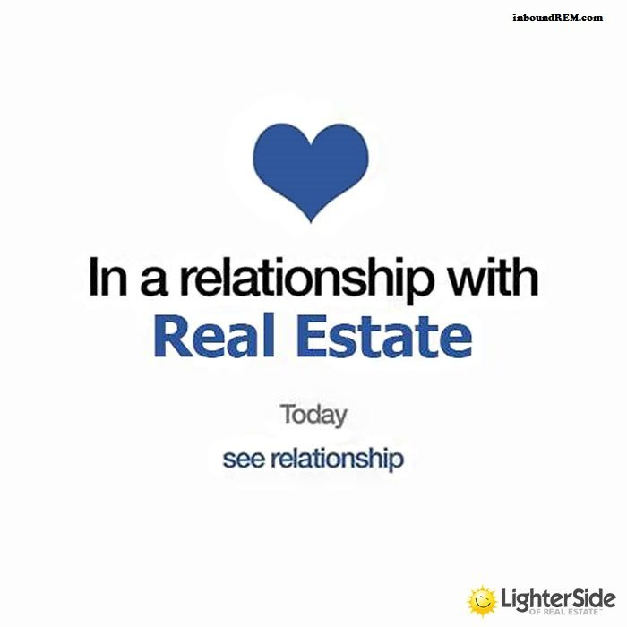 Real Estate Memes - In a relationship with real estate.