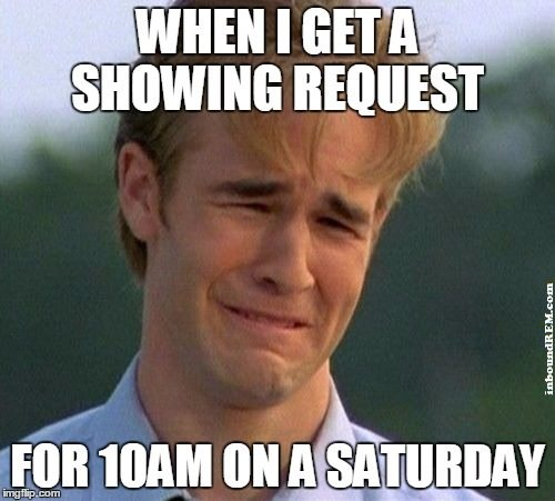 Real Estate Meme - 10am on a saturday