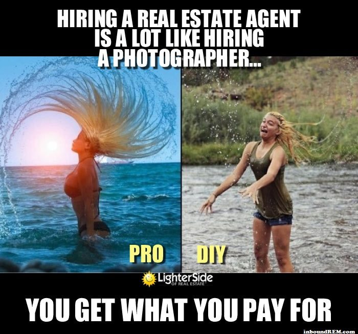 Real Estate meme - You get what you pay for.