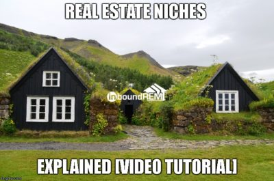 Real Estate Niches the Top Agents Target [VIDEO TUTORIAL]