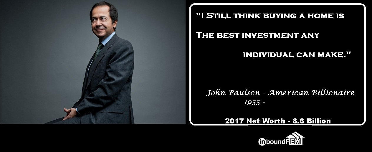 """John Paulson Real Estate Quote: """" I sill think buying a home is the best investment any individual can make."""""""