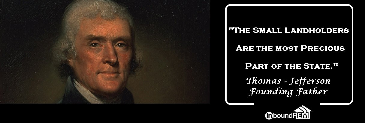 """Thomas Jefferson Landholder quote. """"The small landholders are the most precious part of the state."""""""